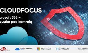 Microsoft 365 – wszystko pod kontrolą - osiągnij wyższy poziom bezpieczeństwa